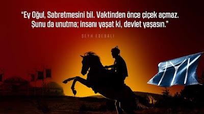 osmanlı, ottoman, iyi, kayı boyu, IYI, şeyh edebali, nasihat, ertuğrul gazi, osman gazi, savaş, at, alp, kayı bayrağı, türk, güzel sözler, özlü sözler, anlamlı sözler