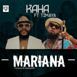 "[MUSIC]  Kaha – ""Mariana"" ft. Timaya"
