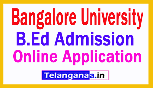 Bangalore University B.Ed Admission 2018 Online Application Dates