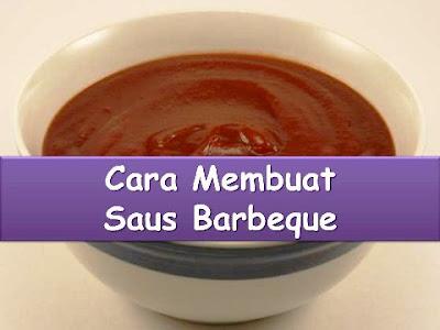 cara membuat saos barbeque enak, resep membuat saos barbeque rumahan,