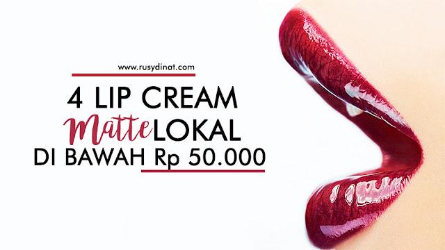 4 Lip Cream Matte Lokal Di Bawah Rp 50.000