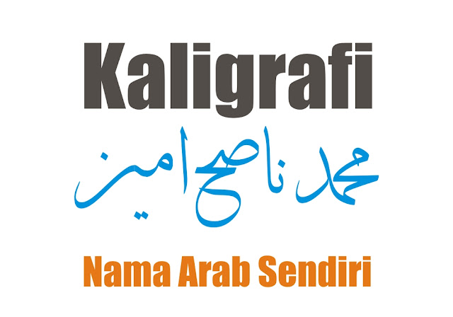 Kaligrafi Arab Nama Sendiri Dan Cara Membuatnya