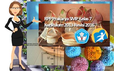 Download RPP Prakarya SMP Kelas 7 Kurikulum 2013 Revisi 2016