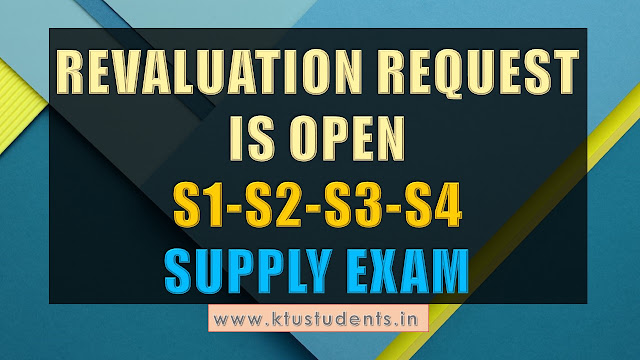 Candidates who desire to apply for Re-Valuation of answer papers of B.Tech S1,S2 and B.Tech S3,S4 Supplementary Examinations 2016-17 are directed to register for the same in the KTU portal from 09.11.2017 to 13.11.2017 by paying the requisite fee in the College office concerned.