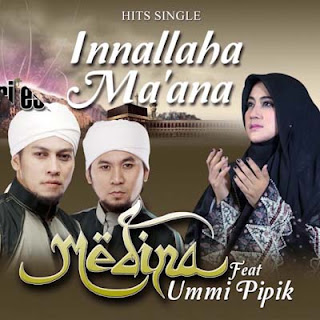 Lirik Lagu Innallaha Ma'anna - Medina feat. Umi Pipik
