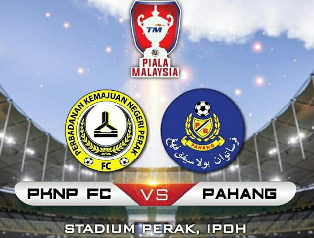 Live Streaming PKNP FC vs Pahang 7.7.2017 Piala Malaysia