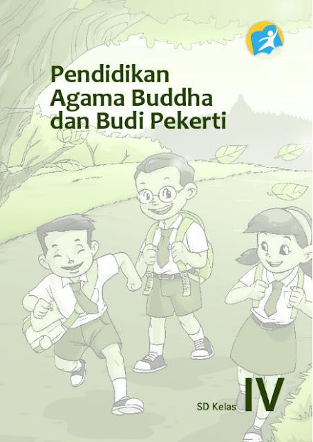 Download Buku Siswa Kurikulum 2013 SD Kelas 4 Mata Pelajaran Pendidikan Agama Buddha dan Budi Pekerti