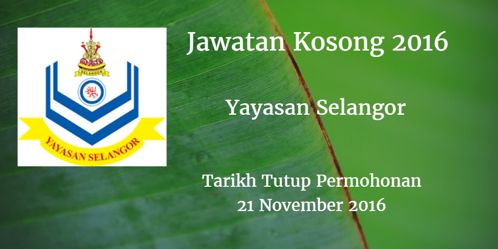 Jawatan Kosong Yayasan Selangor  21 November 2016