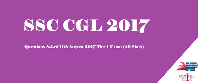 SSC CGL Questions Asked 11th August 2017 Tier I Exam (All Slots)