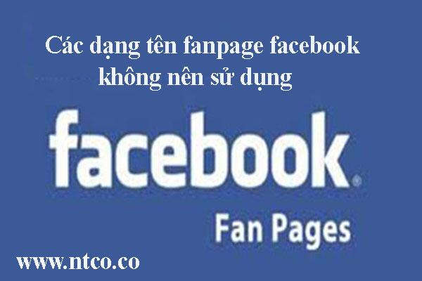 Cac dang ten fanpage facebook khong nen su dung