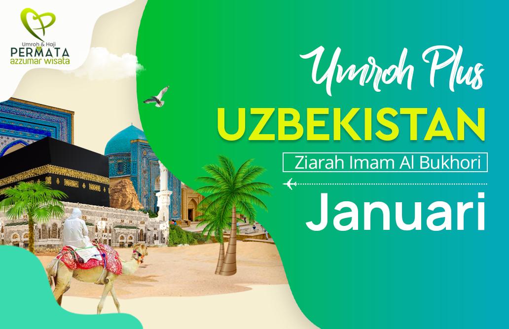 Promo Paket Umroh plus uzbekistan Biaya Murah Jadwal Bulan Januari 2020 Awal Tahun