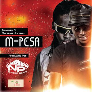 IMAGEM Zacaraia - M-pesa (ft Manunes Jackson)