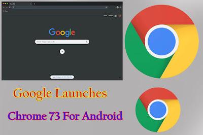Google launches Chrome 73