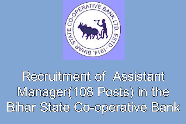 Free Job Alert - Recruitment of  Assistant Manager (108 Posts) in the Bihar State Co-operative Bank