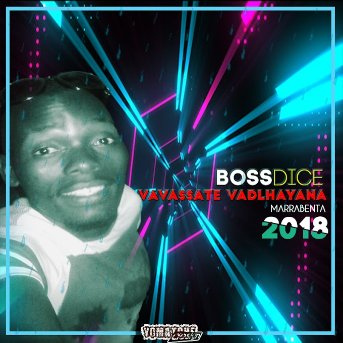 DOWNLOAD FREE MP3: BOSS DICE - VAVASSATE VADLHAYANA (2018)