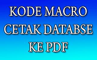 Kode Macro Cetak Database Excel Ke Pdf Mtss Baitul Muttaqin Tumbrasanom