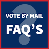VOTE BY MAIL FREQUENTLY ASKED QUESTIONS