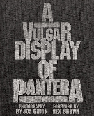 Coming soon: A Vulgar Display of Pantera, authorized photo-history by Joe Giron