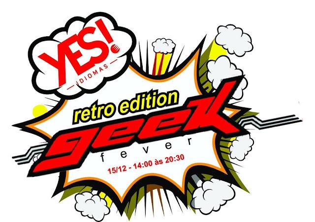 Yes! Vem aí o Geek Fever - Retro Edition
