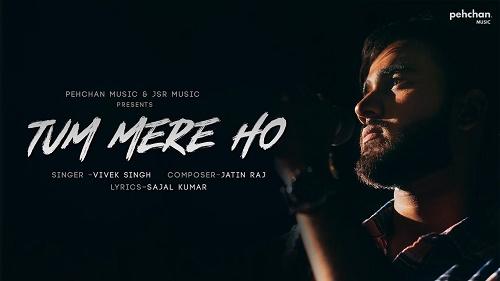 Tum Mere Ho Lyrics | Sajal Kumar | Vivek Singh | Jatin Raj