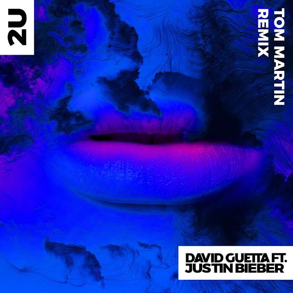 David Guetta - 2U (feat. Justin Bieber) [Tom Martin Remix] - Single Cover