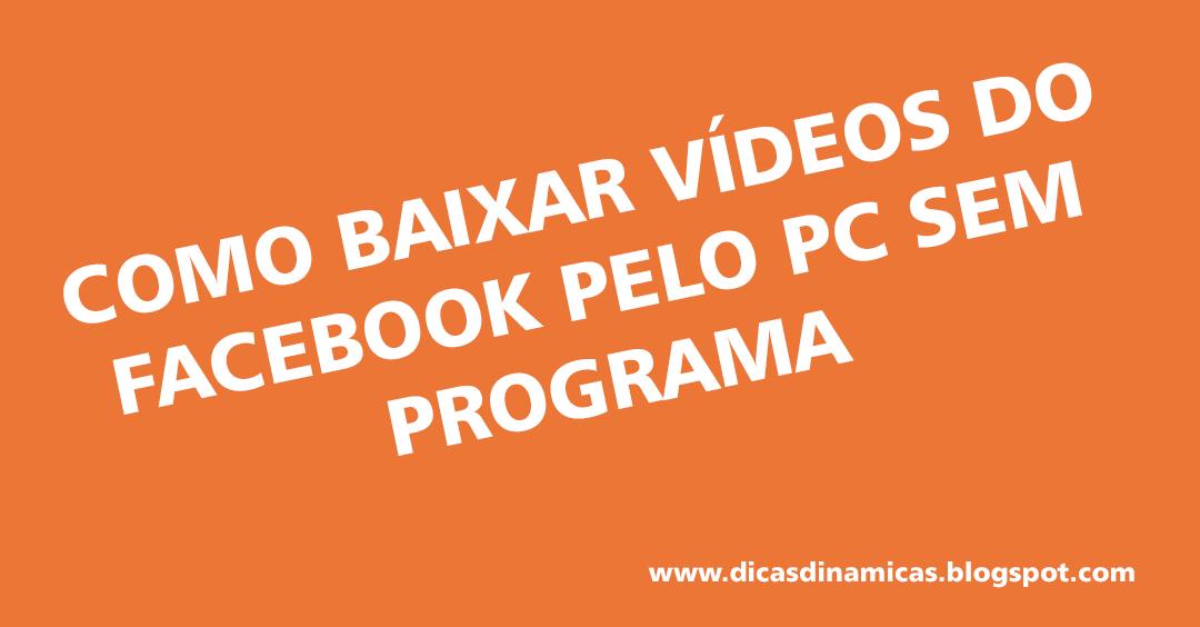 Como baixar vídeos do facebook pelo pc sem programa