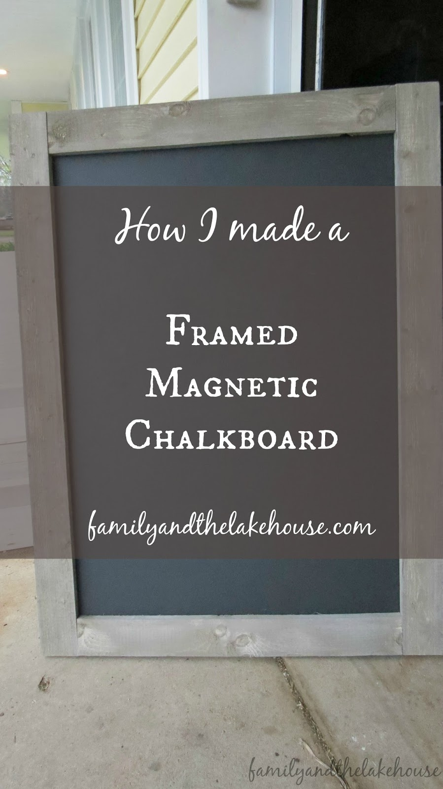 Family and the Lake House: A Framed Magnetic Chalkboard