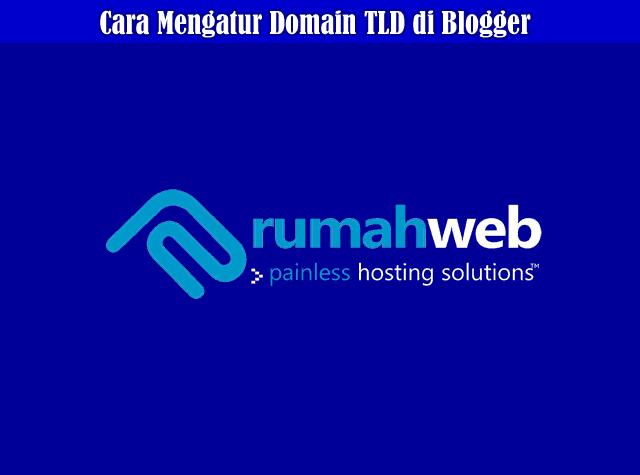 Cara Membuat dan Mengatur Custom Domain TLD Rumahweb Di Blogger Terbaru