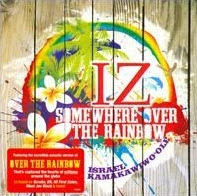 [Music Monday] IZ israel kamakawiwo'ole - Somewhere Over The Rainbow