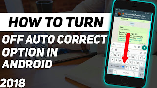 How To Turn Off Auto Correct Option In Android In Hindi 2018