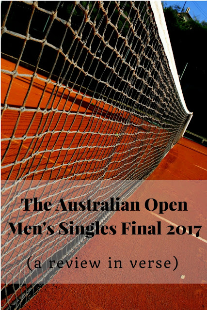 The Australian Open Men's Singles Final 2017 (a review in verse)