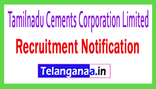 Tamilnadu Cements Corporation Limited TCCL Recruitment