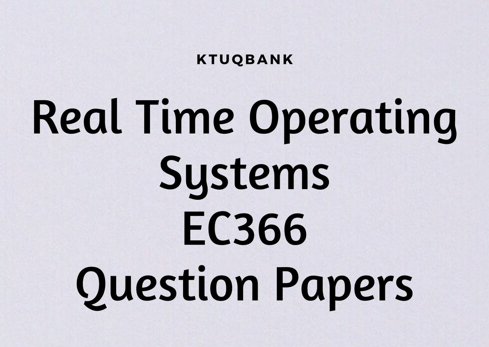 Real Time Operating Systems | EC366 | Question Papers (2015 batch)
