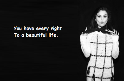 """Selena Gomez Quotes About Beautiful Life"""