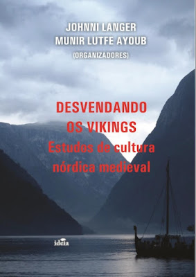 https://www.academia.edu/29801852/Desvendando_os_vikings_estudos_de_cultura_n%C3%B3rdica_medieval._Jo%C3%A3o_Pessoa_Id%C3%A9ia_2016._ISBN_978-85-463-0144-7._Organizado_por_Johnni_Langer_e_Munir_Lutfe_Ayoub