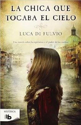 La chica que tocaba el cielo - Luca di Fulvio