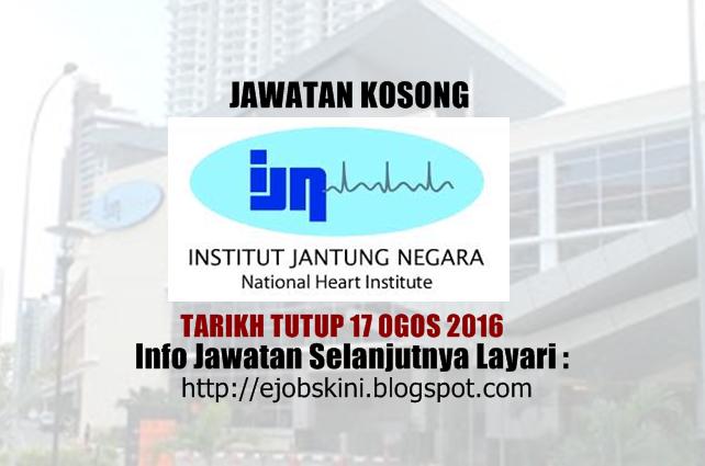 jawatan kosong di institut jantung negara (ijn) ogos 2016