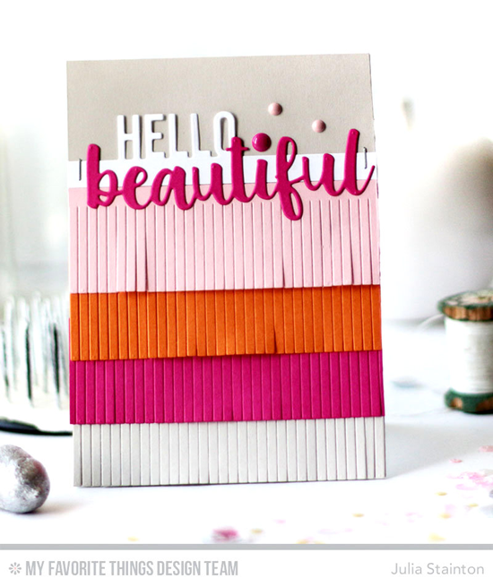 Handmade card from Julia Stainton featuring Hello Beautiful and Fringe Die-namics #mftstamps