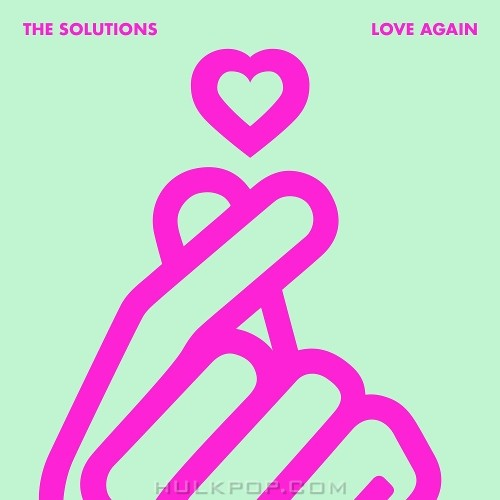 THE SOLUTIONS – Love Again – Single
