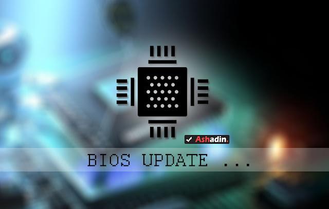 Perlukah untuk Update BIOS Motherboard PC / Laptop anda sekarang?