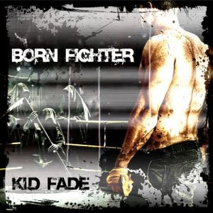 Kid Fade - Born Fighter