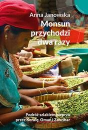 http://lubimyczytac.pl/ksiazka/3923955/monsun-przychodzi-dwa-razy-podroz-szlakiem-pieprzu-przez-kerale-oman-i-zanzibar