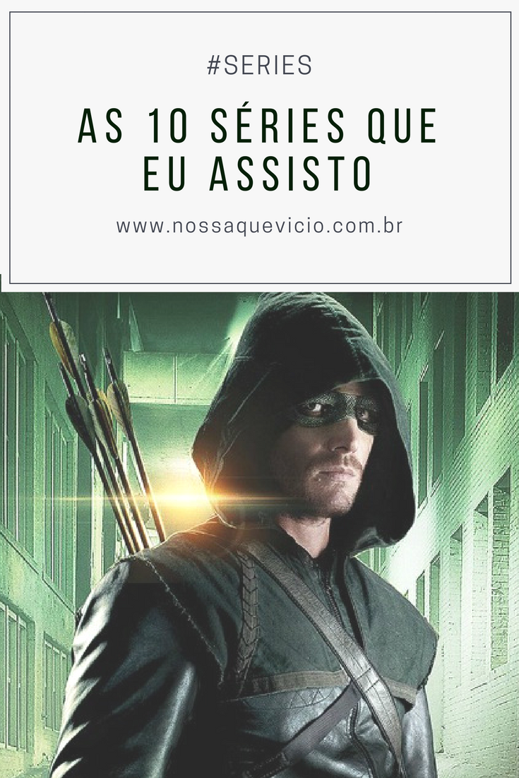 SÉRIES QUE ASSISTO