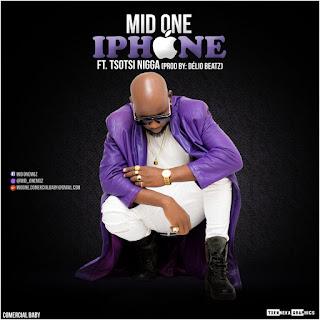 Mid One - iPhone (feat. Tsotsi Nigga)