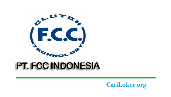 Lowongan Kerja PT FCC INDONESIA (Automotive Component)