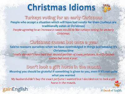 here you can find the explanations of the following idioms - Christmas Idioms