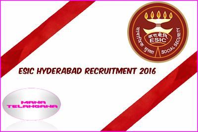 ESIC Hyderabad Recruitment 2016:Walk-in-Interview 08 Feb 2016