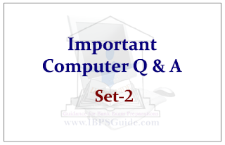 List of Important Computer Questions for Upcoming Bank PO and Clerk Exams Set-2