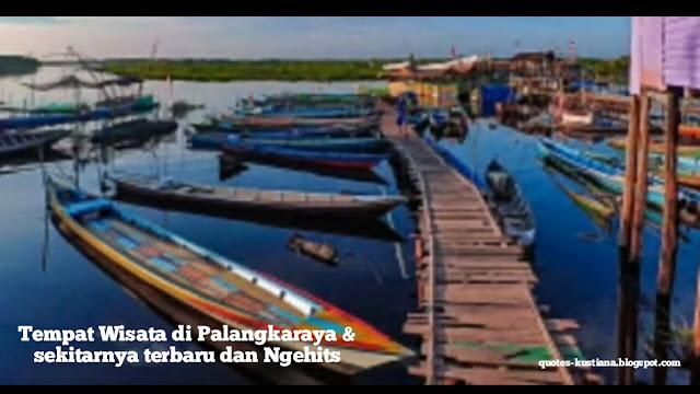 Tempat Wisata di Palangkaraya & sekitarnya