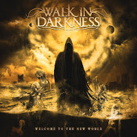 "Walk in Darkness - ""Welcome to the New World"""